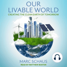 Our Livable World: Creating the Clean Earth of Tomorrow