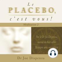 Le placebo, c'est vous - méditation 2: méditation 2