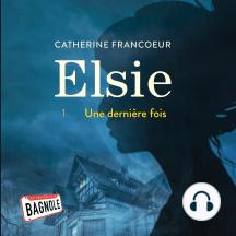Elsie - Tome 1 : Une dernière fois