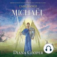 Méditation pour entrer en contact avec l'archange Michaël: Méditation pour entrer en contact avec l'archange Michaël