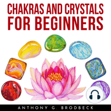 CHAKRAS AND CRYSTALS FOR BEGINNERS