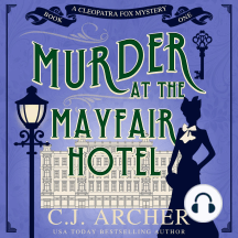 Murder at the Mayfair Hotel: Cleopatra Fox Mysteries, book 1