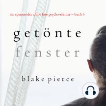 Getönte Fenster (Ein spannender Chloe Fine Psycho-Thriller – Buch 6)