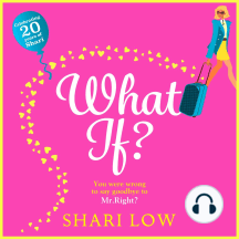 What If?: A hilarious romantic comedy, NEW for 2020 from Shari Low