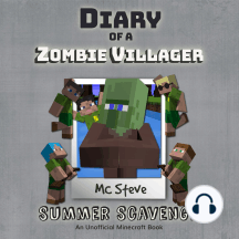 Diary Of A Zombie Villager Book 3 - Summer Scavenge: An Unofficial Minecraft Book
