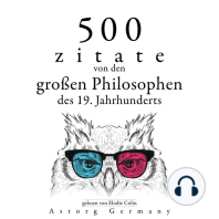 500 Zitate von den großen Philosophen des 19. Jahrhunderts