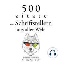 500 Zitate von Schriftstellern aus der ganzen Welt
