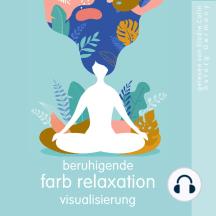 Beruhigende Farb relaxation visualisierung: die beste Entspannung