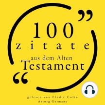 100 Zitate aus dem Alten Testament: Sammlung 100 Zitate