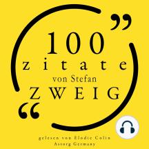 100 Zitate von Stefan Zweig: Sammlung 100 Zitate