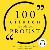 100 citaten van Marcel Proust