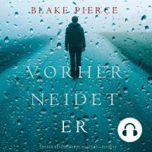 Vorher Neidet Er (Ein Mackenzie White Mystery—Buch 12)