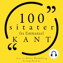 100 sitater fra Immanuel Kant: Samling 100 sitater fra