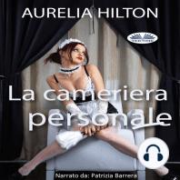 La Cameriera Personale; Un Romanzo Bollente Ed Intenso Di Aurelia Hilton