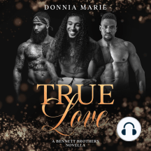 True Love: A Bennett Brothers Novella