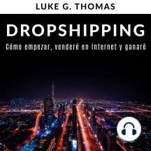 Dropshipping: Cómo empezar, venderé en Internet y ganaré