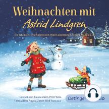 Weihnachten mit Astrid Lindgren: Die schönsten Geschichten von Pippi Langstrumpf, Michel, Madita, den Kindern aus Bullerbü u.a.