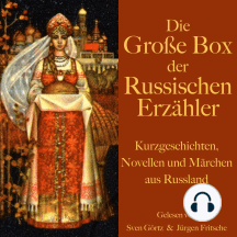 Die große Hörbuch Box der russischen Erzähler: Kurzgeschichten, Novellen und Märchen aus Russland