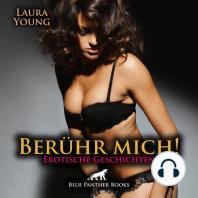 Berühr mich! Erotische Geschichten   Erotik Audio Story   Erotisches Hörbuch