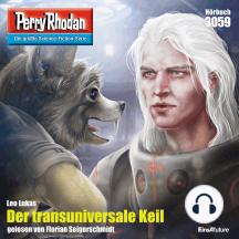 """Perry Rhodan 3059: Der transuniversale Keil: Perry Rhodan-Zyklus """"Mythos"""""""