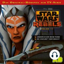 Disney/Star Wars Rebels - Folge 11: Undercover beim Feind / Die Zukunft der Macht