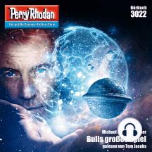 """Perry Rhodan 3022: Bulls großes Spiel: Perry Rhodan-Zyklus """"Mythos"""""""