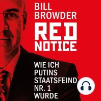 Red Notice - Wie ich Putins Staatsfeind Nr. 1 wurde