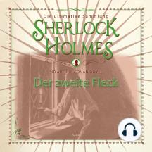 Sherlock Holmes: Der zweite Fleck - Die ultimative Sammlung