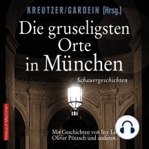 Die gruseligsten Orte in München: Schauergeschichten