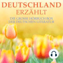 Deutschland erzählt: Die große Hörbuch Box der deutschen Literatur