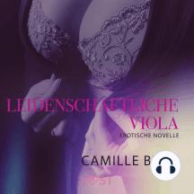 Leidenschaftliche Viola: Erotische Novelle