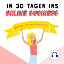 In 30 Tagen ins Online Business: Dein digitaler Fahrplan