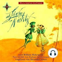 Weltliteratur für Kinder - Viel Lärm um nichts von William Shakespeare: Neu erzählt von Barbara Kindermann