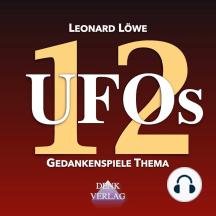 UFOs: Gedankenspiele Thema 12