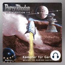 """Perry Rhodan Silber Edition 115: Kämpfer für Garbesch: 10. Band des Zyklus """"Die kosmischen Burgen"""""""