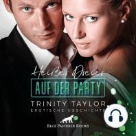 Heißer Dreier auf der Party / Erotik Audio Story / Erotisches Hörbuch