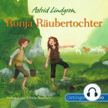 Ronja Räubertochter: Ungekürzte Lesungen