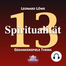 Spiritualität: Gedankenspiele Thema 13