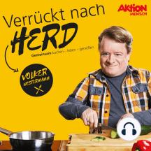 Volker Westermann - Verrückt nach Herd: gemeinsam kochen - leben - genießen