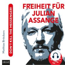 Freiheit für Julian Assange!: Don't kill the messenger!