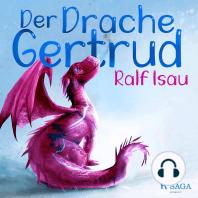 Der Drache Gertrud