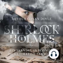 Sherlock Holmes: Ein Skandal in Böhmen - Die ultimative Sammlung