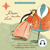 Weltliteratur für Kinder - Kleider machen Leute von Gottfried Keller