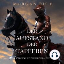 Der Aufstand der Tapferen: Von Königen und Zauberern – Buch 2