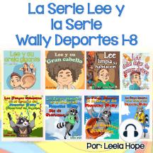 La Serie Lee y la Serie Wally Deportes Serie 1-8: Cuentos cortos para niños,libro infantil español