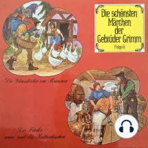 Die schönsten Märchen der Gebrüder Grimm, Folge 6: Die Gänsehirtin am Brunnen / Der Frieder und das Katherlieschen