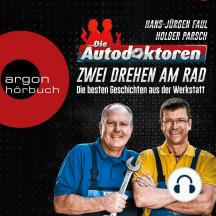 Die Autodoktoren - Zwei drehen am Rad: Die besten Geschichten aus der Werkstatt (Ungekürzte Lesung)