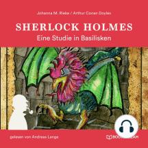 Sherlock Holmes: Eine Studie in Basilisken (Ungekürzt)