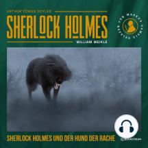 Sherlock Holmes und der Hund der Rache (Ungekürzt)