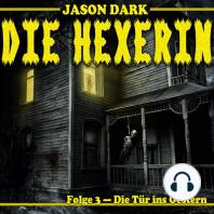 Die Tür ins Gestern - Die Hexerin, Folge 3